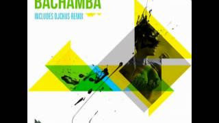 D-Formation, Cesar Castillo  -  Bachamba (DJ Chus Iberican Remix)