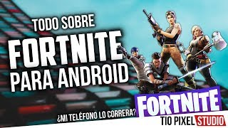 FOR ANDROID RELEASE AND COMPATIBLE DEVICES, FORTNITE BATTLE ROYALE FORTNITE ANDROID INFO