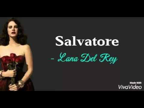 Salvatore - Lana Del Rey (lyrics)