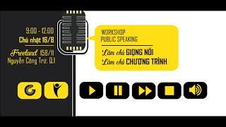 [Workshop Public Speaking] LÀM CHỦ GIỌNG NÓI | 16/08/2015