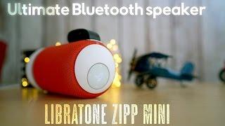 Ultimate Bluetooth Speaker ? (Libratone ZIPP Mini)