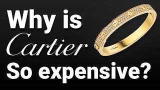Why is Cartier So Expensive?