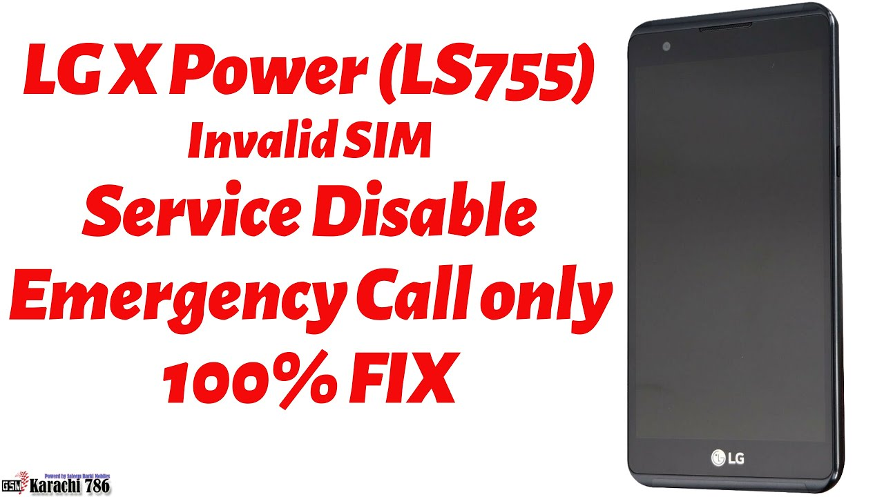 LG X Power LS755 (Invalid Sim & Service Disable FIX)