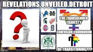 TRANS Travesty & Confusion Conundrum? DE-Transitioning.