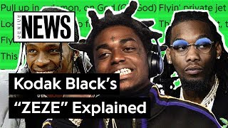 Kodak Black Travis Scott Offset S Zeze Explained Song Stories