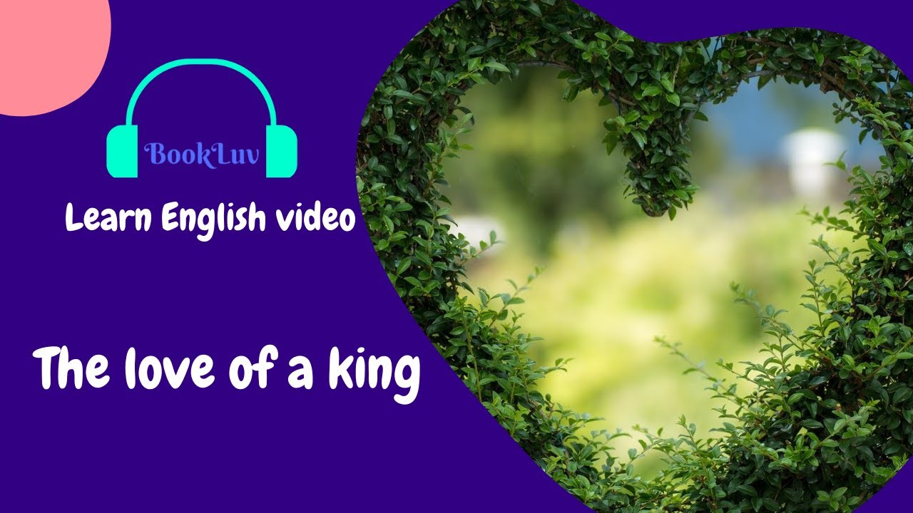 Download Learn English through story - The love of a king