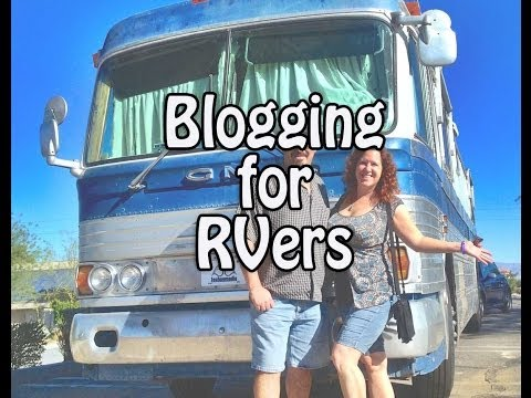 Blogging for RVers - Should Start a Blog to Record your Travels?