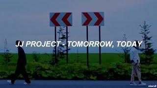 JJ PROJECT - Tomorrow, today // Sub. español