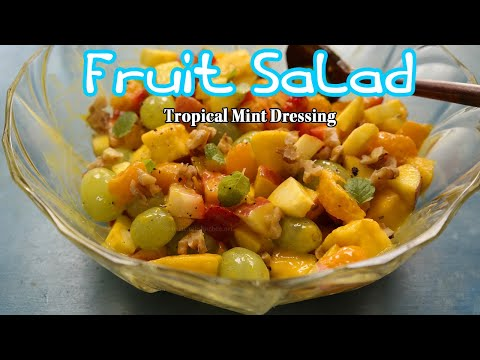 Fruit salad with tropical mint dressing