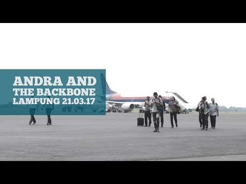 ANDRA AND THE BACKBONE - LAMPUNG 21.03.17 (SHOW DIARIES #2) HD