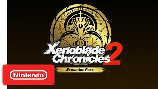 Xenoblade Chronicles 2: Expansion Pass - The Adventure Continues Trailer - Nintendo Switch