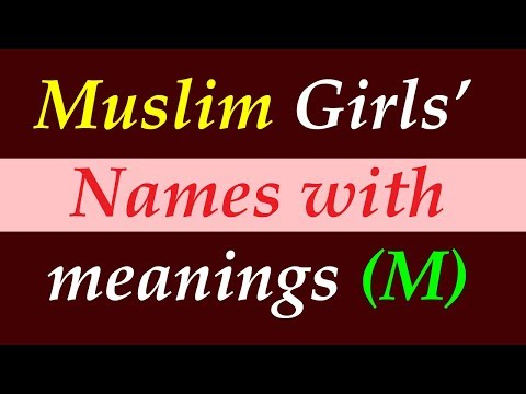 Modern Muslim girls name with meaning starting with M (Islamic and Arabic names)