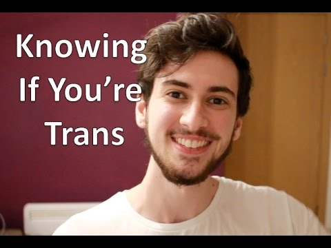 How to Know If You're Transgender – All About Gender