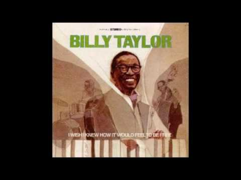 """born July 24, 1921 Billy Taylor """"I Wish I Knew How It Would Feel To Be Free"""""""