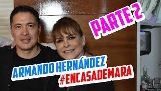 #EnCasaDeMara | Armando Hernández | Parte 2 YouTube Videos