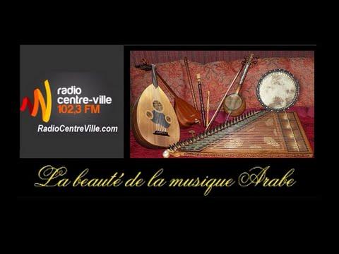 La beauté de la musique Arabe - Radio Centre-Ville Montréal 102.3FM - 2015 08 18