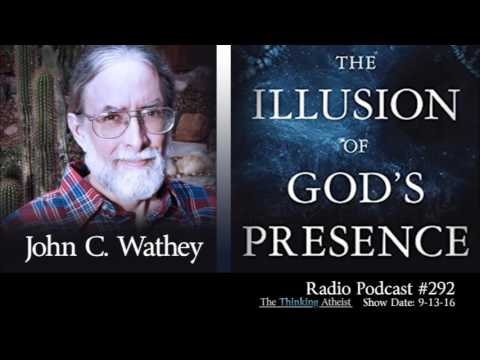 TTA Podcast 292: The Illusion of God's Presence (with Jack Wathey)