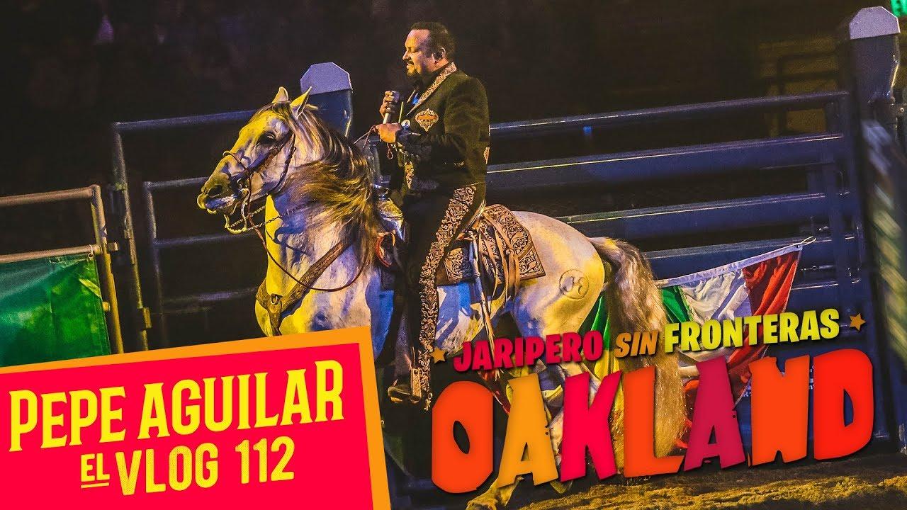 Pepe Aguilar - El Vlog  112 - Jaripeo Sin Fronteras - Oakland