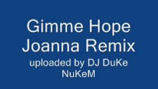 Gimme Hope Joanna Remix