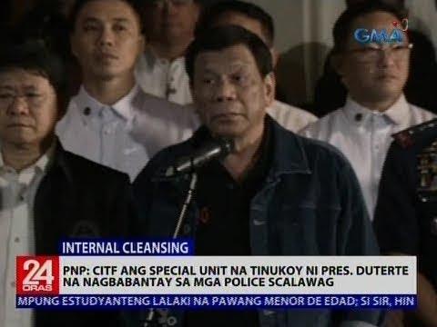 Download PNP: CITF ang special unit na tinukoy ni Pres. Duterte na nagbabantay sa mga police scalawag