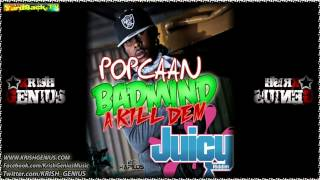 Popcaan - Badmind A Kill Dem [Juicy Riddim] April 2012