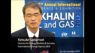 Interview with Keisuke Sadamori, International Energy Agency (IEA) at Sakhalin Oil & Gas 2013