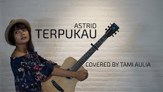 Terpukau cover by Tami Aulia Live Acoustic #Astrid
