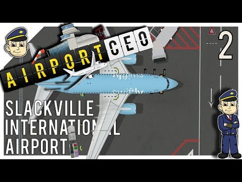 Airport CEO - Ep. 2 - Cleared For Landing - Let's Play Airport CEO Gameplay