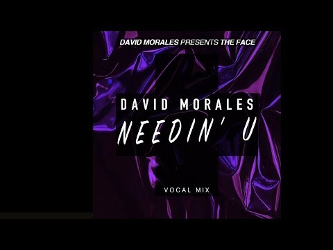 Needin' U (Vocal Mix) - David Morales presents The Face