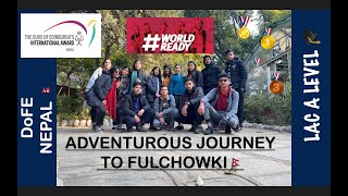 Duke of Edinburgh's Int'l Award | LAC A levels | Camping | Hiking to Fulchowki | Vlog
