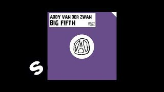 Addy van der Zwan - Big Fifth (Original Mix)