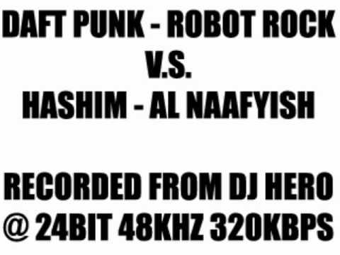DJ Hero (The Scratch Perverts) - Daft Punk [Robot Rock] Vs. Hashim [Al Naafyish (The Soul)]