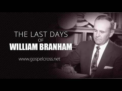 THE LAST DAYS OF WILLIAM BRANHAM | DOCUMENTARY BY GOSPELCROSS ENGLISH