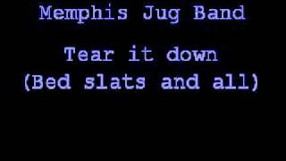 Memphis Jug Band - Tear It Down, Bed Slats And All