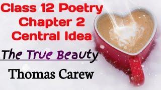 The True Beauty Central Idea | Thomas Carew | UP Board Exam