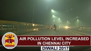 Diwali 2017 | Public Reaction : Air Pollution level increased in Chennai city | Thanthi TV