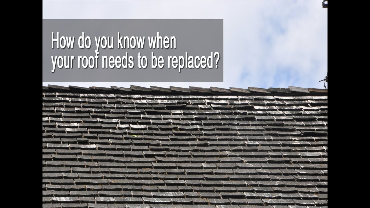 How Do You Know When Your Roof Needs To Be Replaced Youtube
