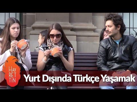 Yurt Dışında Türkçe Yaşamak - Hayrettin