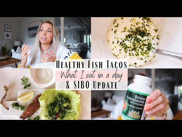 Cook Healthy Fish Tacos With Me | SIBO Update | What I Eat In A Day