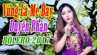 Vùng Lá Me Bay - Duyên Phận | Liên Khúc Nhạc Vàng Trữ Tình Bolero Hay Nhất 2018