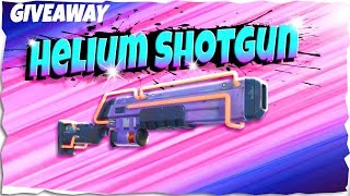 x10 Helium Shotgun | Giveaway| Fortnite Save The World