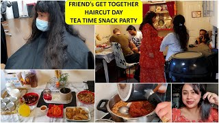 FRIENDS CAME OVER ! My \u0026 Advi's New Hair Cut | Quick Snack for Guests | TEA PARTY AT HOME | Fun VLOG