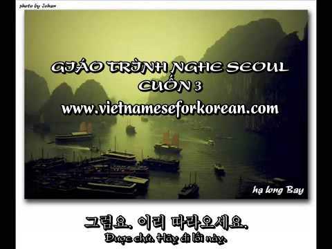 Giáo trình nghe Seoul cuốn 3 - Bài 4 đến bài 6 - www.vietnameseforkorean.com