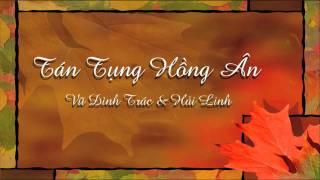 Tán Tụng Hồng Ân - Vũ Đình Trác & Hải Linh