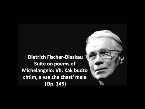 """Dietrich Fischer-Dieskau: The complete """"Suite on poems of Michelangelo Op. 145"""" (Shostakovich)"""