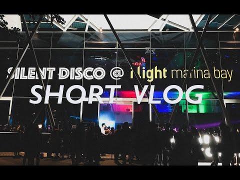 Short Voiceless VLOG: Silent Disco Asia 2017 @ I Light Marina Bay