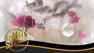YUNI SHARA - Sebening Kasih (Official Audio)
