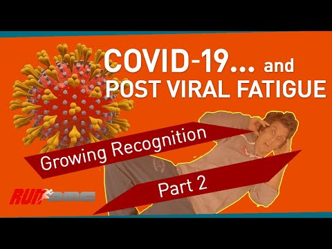 COVID-19 and Post Viral Fatigue: Growing Recognition