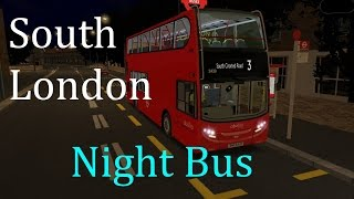 Omsi 2 ( Bus Simulator) - The South London Project - Line N3 - Crystal Palace to Kennington Lane