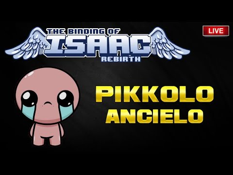 🔴 THE BINDING OF ISAAC LIVE - PIKKOLO ANCIELO!